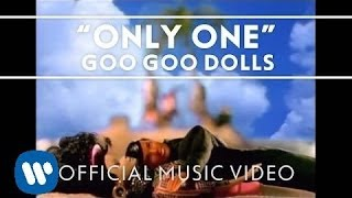 "Goo Goo Dolls - ""Only One"" [Official Video]"