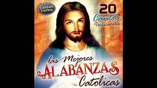 Las Mejores Alabanzas Catolicas (Disco Completo)