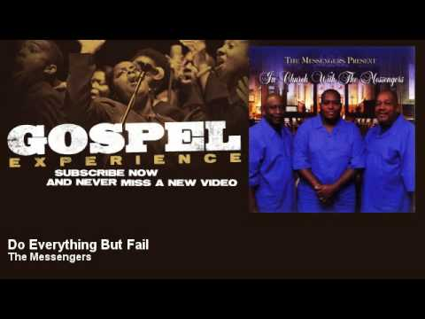 The Messengers - Do Everything But Fail - Gospel