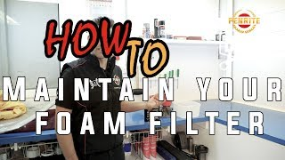 DIY How to Maintain Your Foam Filter