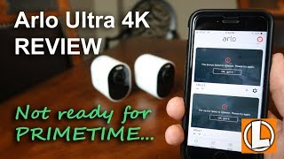 Arlo Ultra 4K Security WiFi Camera Review - Unboxing, Features, Setup, Sample Footage and Issues
