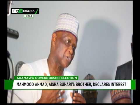 Mahmood Ahmad, Aisha Buhari's brother, declares for Adamawa governorship seat