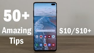 50+ Amazing Tips to Customize your Samsung Galaxy S10 and S10 Plus