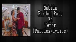 Nabila ft Tenor - Pardon Pars (Paroles/Lyrics)