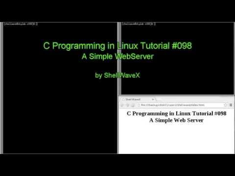 C Programming in Linux Tutorial #098 – A Simple Web Server Program