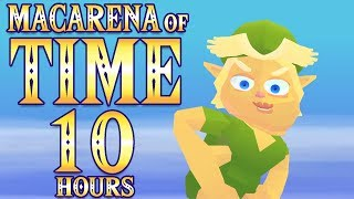 Macarena Of Time For 10 HOURS
