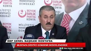 """Destici Konya'da konuştu! """"Kendi adaylarımızla seçimlere katılacağız"""""""