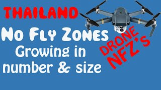 THAILAND NO FLY ZONES Grow in NUMBER & SIZE