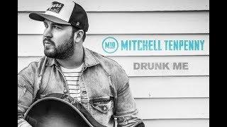 Mitchell Tenpenny  Drunk Me Lyrics