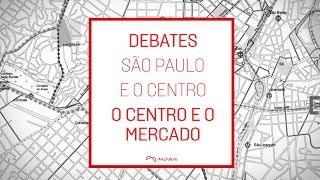 Arch Hoje: Arch Especial- Centro de São Paulo, discussão