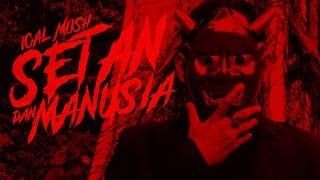 """Ical Mosh """"Setan Dan Manusia"""" (Official Video)"""