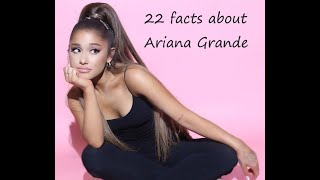 22 Facts About Ariana Grande