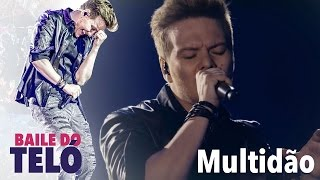 Michel Teló - Multidão (DVD Baile Do Teló)