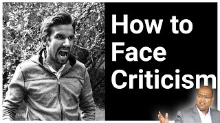 How to Face Criticism or Negative feedback?