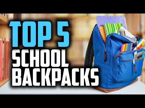 Best Backpacks For School in 2018 - Which Is The Best School Backpack?