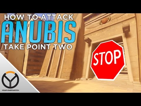 Overwatch: How to ATTACK Anubis 2ND Point