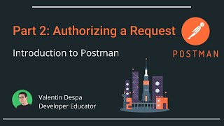 Intro to Postman Part 2: authorizing a request