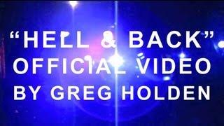 Greg Holden   Hell & Back (Official Music Video )