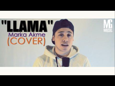 Marka Akme - Llama (cover) - Matías González.