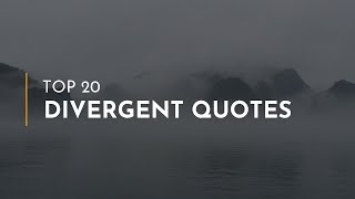Top 20 Divergent Quotes ~ Everyday Quotes ~ Quotes For Facebook ~ Romantic Quotes