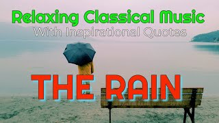 Relaxing Classical Music, Title: THE RAIN with Inspirational Quotes