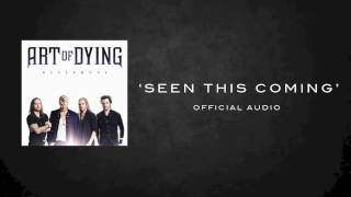 ART OF DYING SEEN THIS COMING OFFICIAL AUDIO