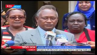 Nurses in Nyeri officially call off strike after reaching an agreement with the County Governor