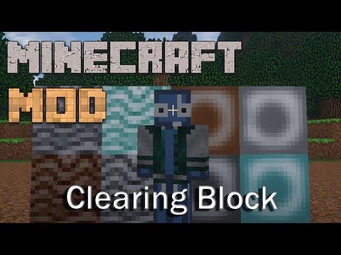 Minecraft Mods : Clearing Block | 1.7.10 / 1.7.2 | Mod Showcase