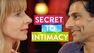 The Secret To Intimacy  | The Science Of Love