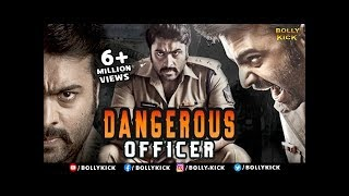Dangerous Officer  Hindi Dubbed Movies 2017 Full Movie  South Indian Movies Dubbed  Hindi Movies