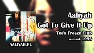 Aaliyah - Got To Give It Up (Tee's Freeze Club Mix) [Aaliyah.pl]
