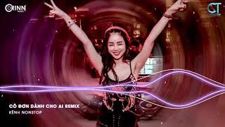 Cô Đơn Dành Cho Ai Đây Remix, Thà Là Người Cứ Nói 1 Lời Remix | NONSTOP Vinahouse Nhạc Trẻ DJ Remix