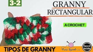 Aprende A Tejer Granny Rectangular A Crochet | Tipos De Granny | Granny Numero 3-2