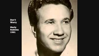 Don't Worry   Marty Robbins   1961