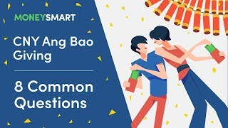 8 Common Questions Singaporeans Ask About CNY Ang Bao Giving!