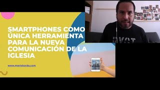 SMARTPHONES COMO ÚNICA HERRAMIENTA PARA LA NUEVA COMUNICACIÓN DE LA IGLESIA – MARIO BORDA