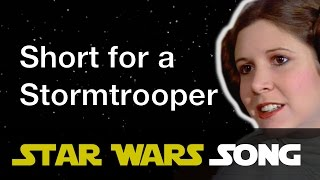 Short for a Stormtrooper (Princess Leia song)