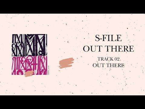 S-File - Out There