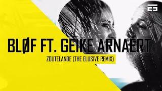 BLØF   Zoutelande Ft. Geike Arnaert (The Elusive Hardstyle Remix) Free Download