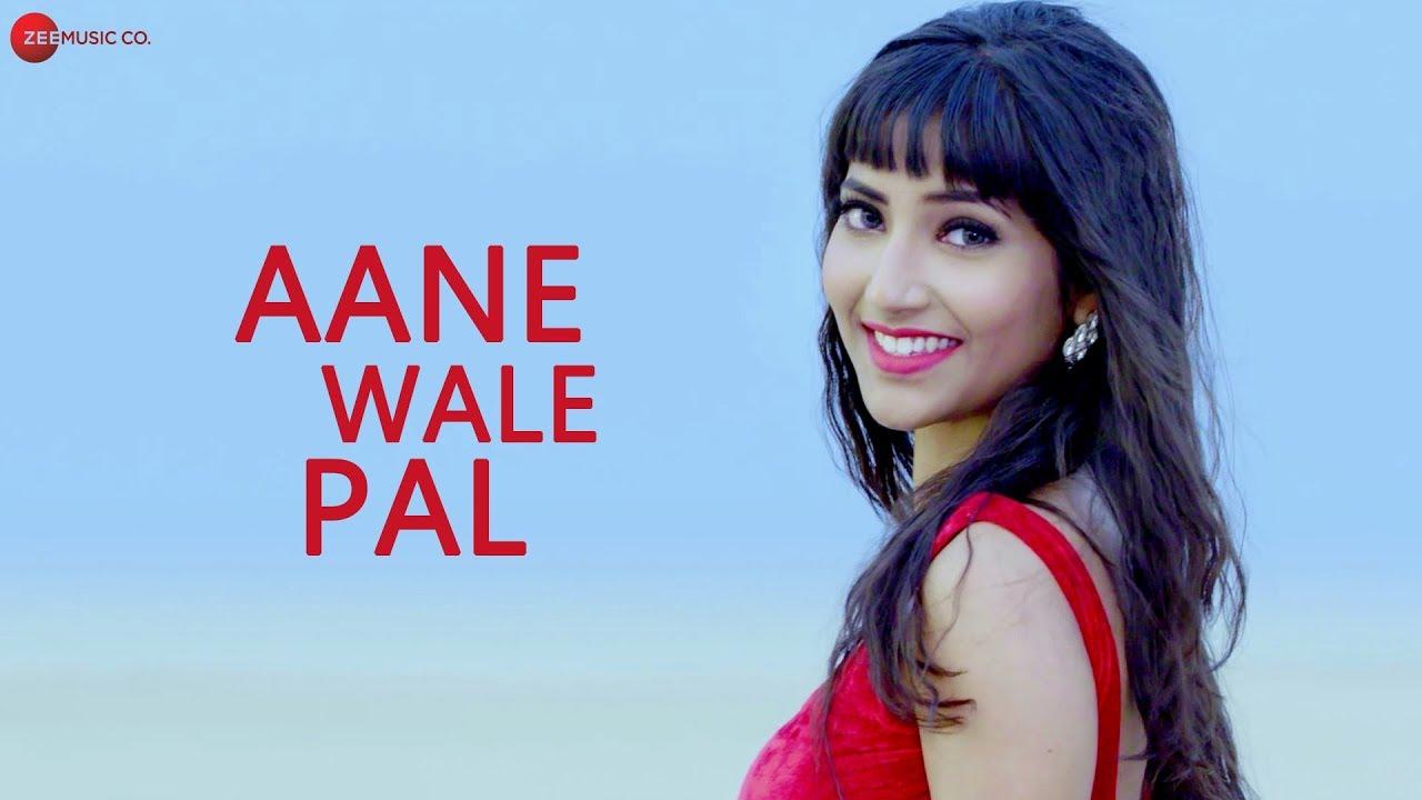 Aane Wale Pal mp3 Song