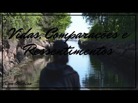 Vidas, Comparações e Ressentimentos | Ben Oliveira