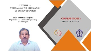 Lecture 19 : Tutorial on the Application of Energy Equation
