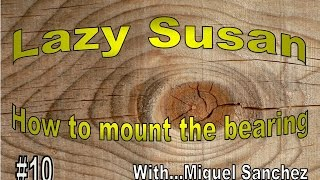 #10 How to mount a lazy susan bearing