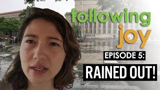 Dancing Joy Vlog: Following Joy - Ep 5: Rained out!
