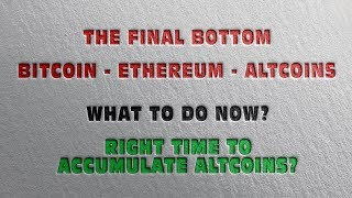The Final Bottom Test - Bitcoin Ethereum Altcoins. What Next? Best Altcoins to buy now in 2019