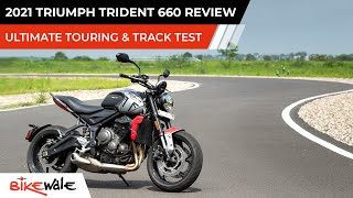 2021 Triumph Trident 660 Review | The Ultimate Touring & Track Test | NATRAX | BikeWale