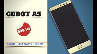 Cubot A5 cu 4G, review partial in limba romana