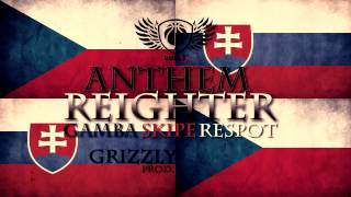 REIGHTER feat. GAMBA, SKIPE & RESPOT (GSR)- Anthem (prod. GRIZZLY)