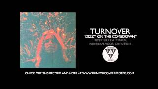 """Turnover   """"Dizzy On The Comedown"""" (Official Audio)"""