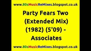 Party Fears Two (Extended Mix) - Associates | 80s Club Mixes | 80s Dance Music | 80s Pop Music Hits